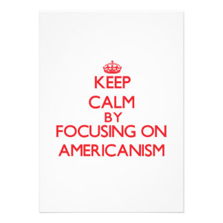 Keep Calm by focusing on Americanism Custom Invitation