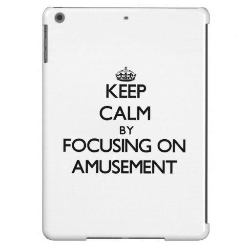 Keep Calm by focusing on Amusement Case For iPad Air