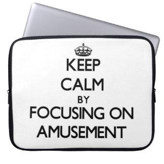 Keep Calm by focusing on Amusement Laptop Computer Sleeve