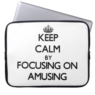 Keep Calm by focusing on Amusing Laptop Computer Sleeves
