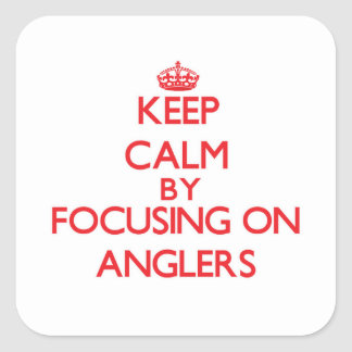 Keep Calm by focusing on Anglers Stickers