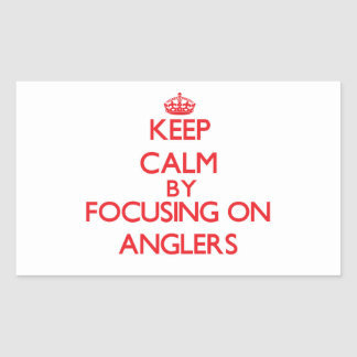 Keep Calm by focusing on Anglers Sticker