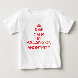 Keep Calm by focusing on Anonymity Tshirts