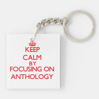 Keep Calm by focusing on Anthology Keychains