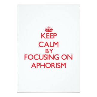 Keep Calm by focusing on Aphorism Personalized Announcements