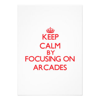 Keep Calm by focusing on Arcades Personalized Invitation