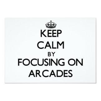 Keep Calm by focusing on Arcades Invitation