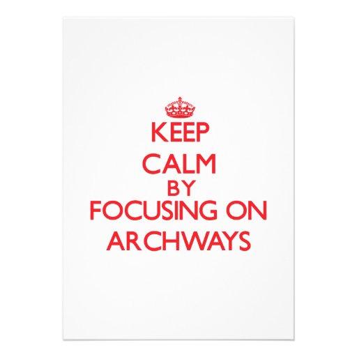 Keep Calm by focusing on Archways Custom Invite