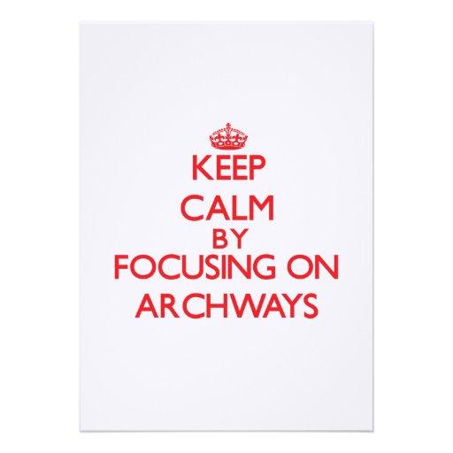 Keep Calm by focusing on Archways Invitation