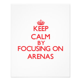 Keep Calm by focusing on Arenas Flyers