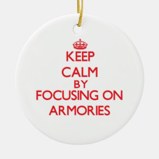 Keep Calm by focusing on Armories Round Ceramic Decoration