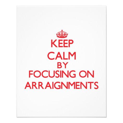 Keep Calm by focusing on Arraignments Flyer