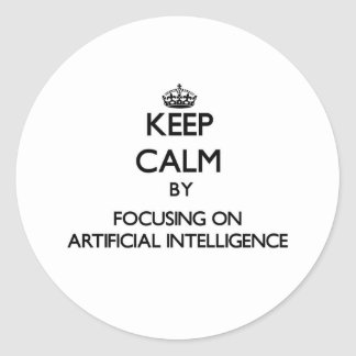 Keep Calm by focusing on Artificial Intelligence Sticker