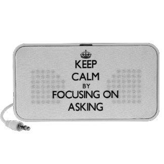 Keep Calm by focusing on Asking iPhone Speaker