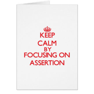 Keep Calm by focusing on Assertion Greeting Card