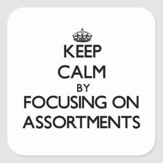 Keep Calm by focusing on Assortments Sticker