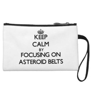 Keep Calm by focusing on Asteroid Belts Wristlet Purses