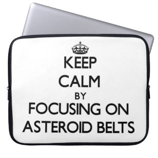 Keep Calm by focusing on Asteroid Belts Laptop Sleeve