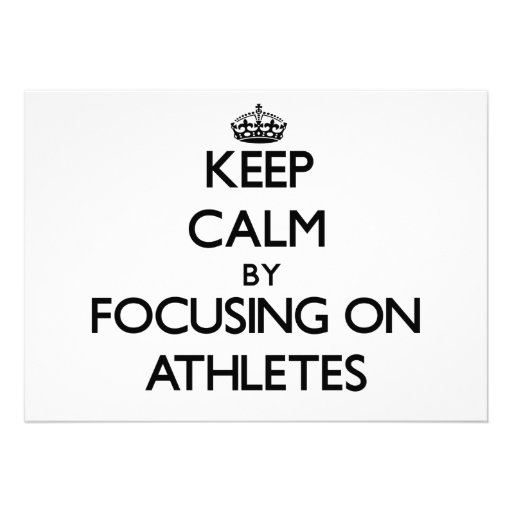 Keep Calm by focusing on Athletes Personalized Invitation