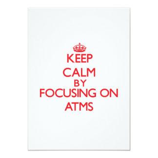 Keep Calm by focusing on Atms 13 Cm X 18 Cm Invitation Card