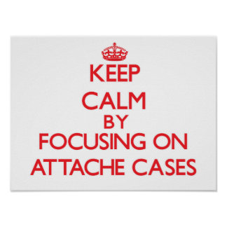 Keep Calm by focusing on Attache Cases Print