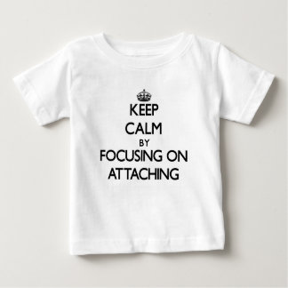 Keep Calm by focusing on Attaching Tees