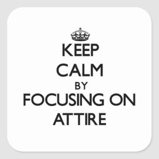 Keep Calm by focusing on Attire Stickers