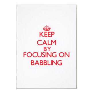 Keep Calm by focusing on Babbling 13 Cm X 18 Cm Invitation Card