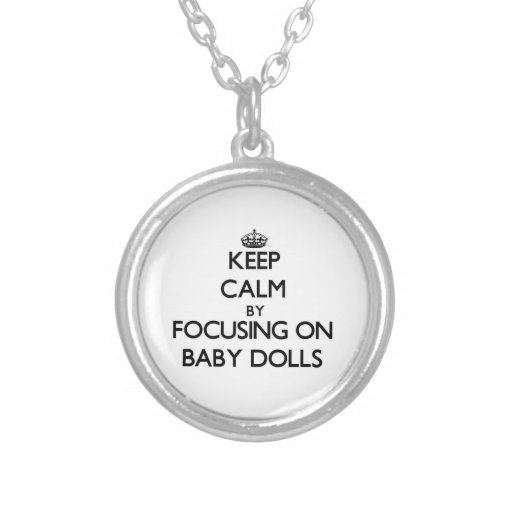 Keep Calm by focusing on Baby Dolls Personalized Necklace