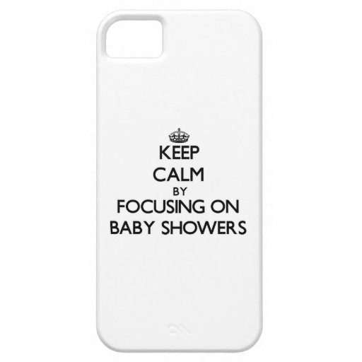 Keep Calm by focusing on Baby Showers iPhone 5/5S Cover
