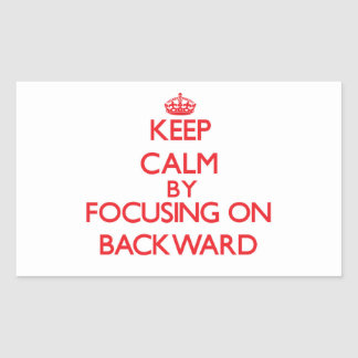Keep Calm by focusing on Backward Rectangle Stickers