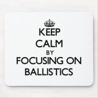 Keep Calm by focusing on Ballistics Mousepads
