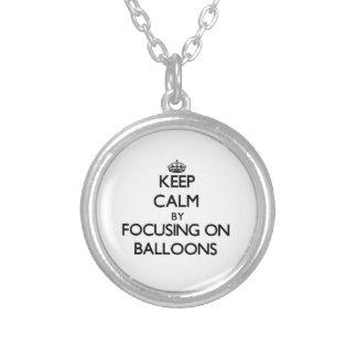 Keep Calm by focusing on Balloons Pendants