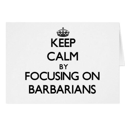 Keep Calm by focusing on Barbarians Card