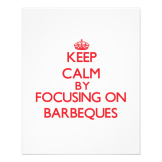 Keep Calm by focusing on Barbeques Flyer