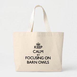 Keep Calm by focusing on Barn Owls Bag