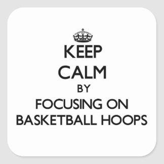 Keep Calm by focusing on Basketball Hoops Stickers