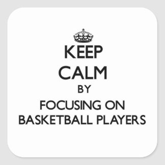 Keep Calm by focusing on Basketball Players Sticker