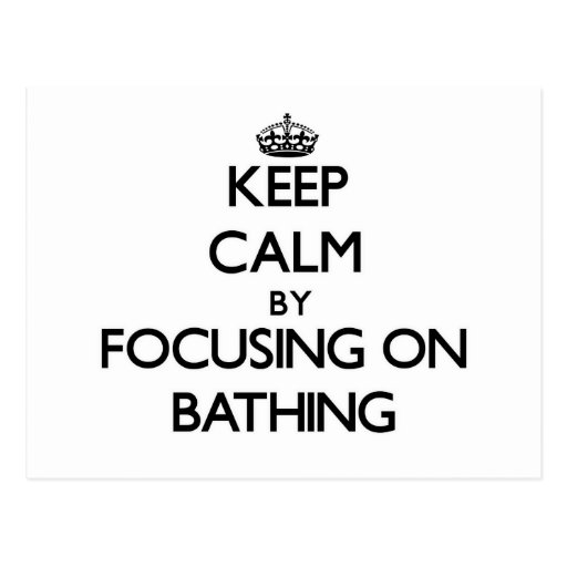 Keep Calm by focusing on Bathing Postcards