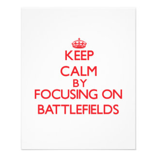 Keep Calm by focusing on Battlefields Full Color Flyer