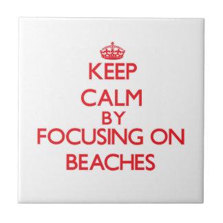 Keep Calm by focusing on Beaches Tile