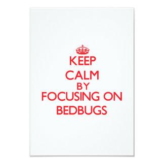 Keep Calm by focusing on Bedbugs 9 Cm X 13 Cm Invitation Card
