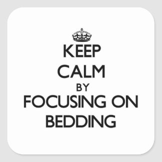 Keep Calm by focusing on Bedding Stickers