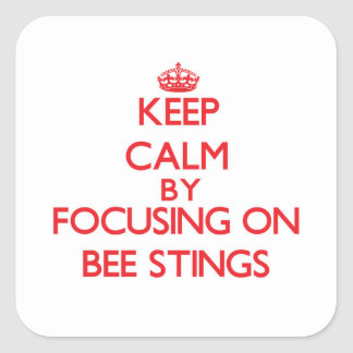Keep Calm by focusing on Bee Stings Sticker