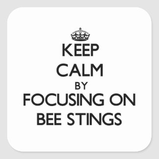 Keep Calm by focusing on Bee Stings Stickers