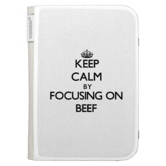 Keep Calm by focusing on Beef Kindle 3G Cover