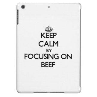 Keep Calm by focusing on Beef Cover For iPad Air