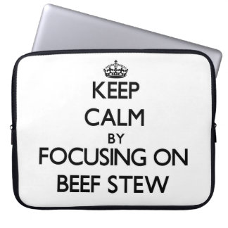 Keep Calm by focusing on Beef Stew Laptop Sleeve