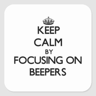 Keep Calm by focusing on Beepers Stickers