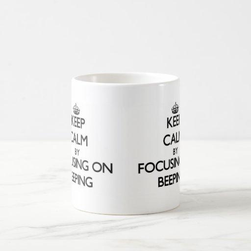 Keep Calm by focusing on Beeping Coffee Mug
